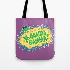 Yo Gamma Gamma!  Tote Bag