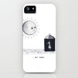 Don't Sunshine On My Rain Parade iPhone Case
