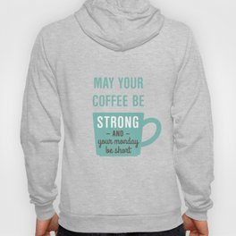 Coffee Strong Monday Short Hoody