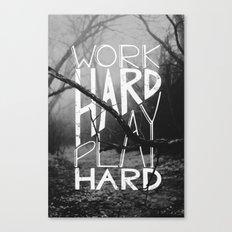 Work Hard Play Hard Canvas Print