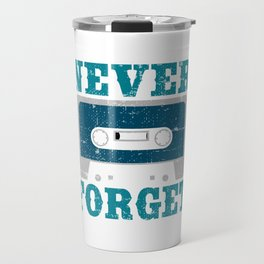 Audio Tape Cassette Recorder. Made in the 80s tape. Never Forget T-shirt Design Audio Tape Vintage Travel Mug