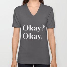 Okay? Okay. White typography.  Unisex V-Neck