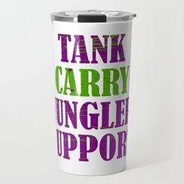 """Tank Carry Jungler Support"" tee design. Makes a good and unique tee design for friends and family!  Travel Mug"
