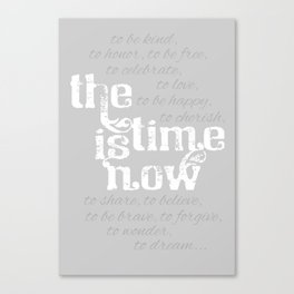 The Time is Now Canvas Print