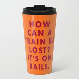 The Darjeeling Limited - How can a train be lost? It's on rails. Travel Mug