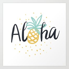 Aloha lettering and pineapple Art Print