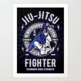 Jiu Jitsu - Technique Over Strength, Ju Jutsu BJJ Jiu Jitsu Fighter, Grappling, MMA, UFC Art Print