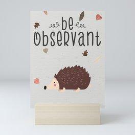 Be Observant Hedgehog Mini Art Print
