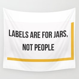 Labels are for Jars, not People Wall Tapestry