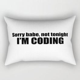 Sorry babe...I'M CODING Rectangular Pillow