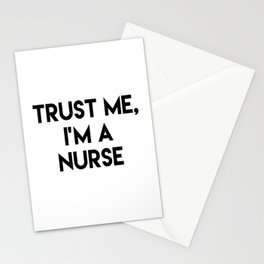 Trust me I'm a nurse Stationery Cards