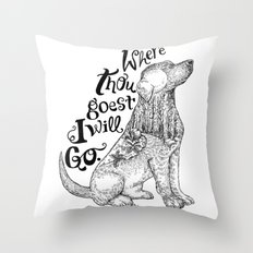 Where Thou Goest, I Will Go Throw Pillow