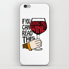If You Can Read This Bring Me Wine iPhone Skin