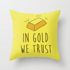 In Gold we trust! Throw Pillow