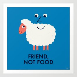 Friend, Not Food Art Print