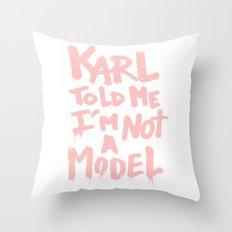 Karl told me... Throw Pillow