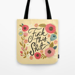Pretty Sweary: Fuck this Shit, in Yellow Tote Bag