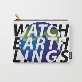watch earthlings Carry-All Pouch