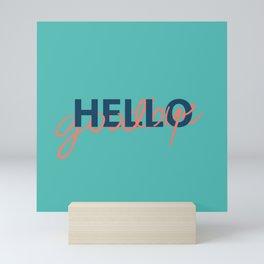 HELLO goodbye Mini Art Print