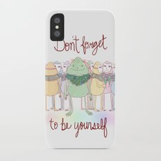 Don't Forget To Be Yourself Slim Case iPhone X