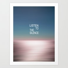 Listen to the Silence Art Print