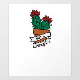 Cactus Not a Hugger Art Print