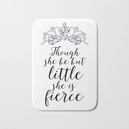 Though she be but little she is fierce,Nursery Printable,Princess Quote,Girl Nursery Quote Bath Mat