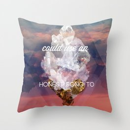 Every lonely heart Throw Pillow