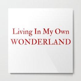 Living In My Own Wonderland in Red Metal Print