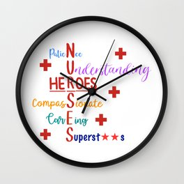 Nurses Are Our Modern Day Heroes Wall Clock