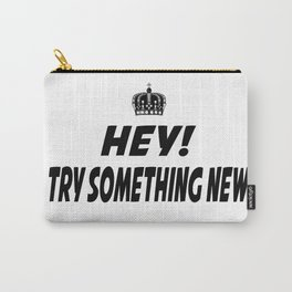 Try Something New Carry-All Pouch