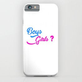 Do You Like Boys Or Girls iPhone Case
