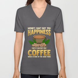 Money Can't Buy You Happiness But Can Buy Coffee Unisex V-Neck