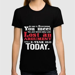 Argument Lost Child Like Gift T-shirt