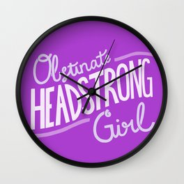 Obstinate Headstrong Girl - purple Wall Clock
