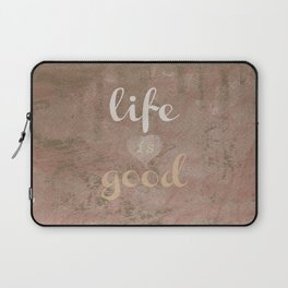 LIFE IS GOOD  Laptop Sleeve