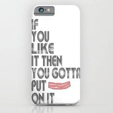 Single Bacon Slim Case iPhone 6s