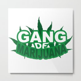 Gang Of Marijuana Metal Print