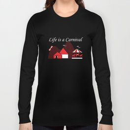 Life is a Carnival Graphic Funny T-shirt Long Sleeve T-shirt