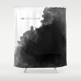 there is a place for you Shower Curtain