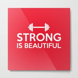 Strong is beautiful Metal Print