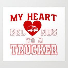 My heart belongs to a Trucker Art Print