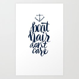 Boat Hair Don't Care Art Print