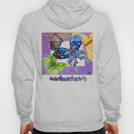 Butteflies are Free to Fly Hoody