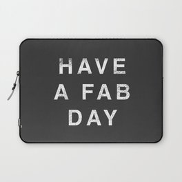 Have A Fab Day Laptop Sleeve