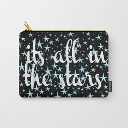 it's all in the stars Carry-All Pouch