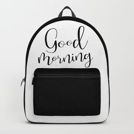Good Morning My Love - black on white #love #decor #valentines Backpack