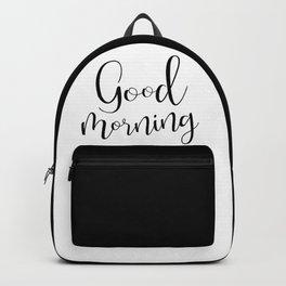Good Morning My Love - black on white #love #decor #valentines Backpack