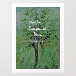 Stand Firm Courageous and Strong Art Print