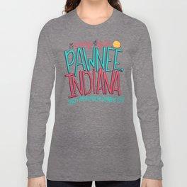 Pawnee, Indiana Long Sleeve T-shirt